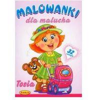 Książki dla dzieci, Malowanki dla malucha. Tosia. - Praca zbiorowa (opr. broszurowa)
