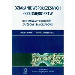 Działanie współczesnych przedsiębiorstw t.12 - DODATKOWO 10% RABATU i WYSYŁKA 24H! (opr. miękka)