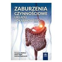 Książki medyczne, Zaburzenia czynnościowe układu pokarmowego (opr. twarda)