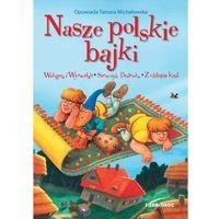 Literatura młodzieżowa, Nasze polskie bajki - Michałowska Tamara - książka (opr. broszurowa)