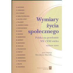 Mirosława Maroda. Wymiary życia społecznego. Polska na przełomie XX i XXI wieku. (opr. miękka)