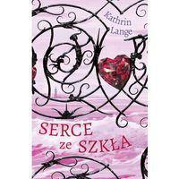 Książki dla młodzieży, Serce ze szkła. Tom 1 - Dostawa zamówienia do jednej ze 170 księgarni Matras za DARMO (opr. miękka)
