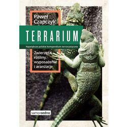 Terrarium. Zwierzęta, rośliny, wyposażenie, aranżacje (opr. miękka)