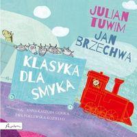 Literatura młodzieżowa, Klasyka dla smyka [Tuwim Julian, Brzechwa Jan] (opr. twarda)