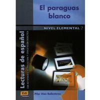 Książki do nauki języka, El Paraguas blanco nivel elemental 2 (opr. miękka)