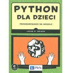 Python dla dzieci Programowanie na wesoło - Wysyłka od 3,99 - porównuj ceny z wysyłką (opr. miękka)