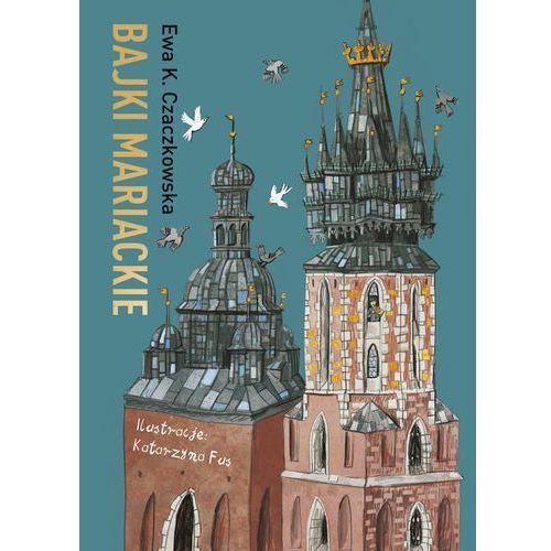 Literatura młodzieżowa, Bajki mariackie. Darmowy odbiór w niemal 100 księgarniach! (opr. twarda)