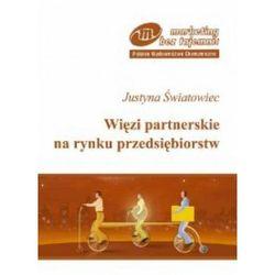 Więzi partnerskie na rynku przedsiębiorstw (opr. miękka)