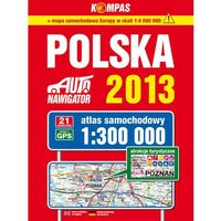 Mapy i atlasy turystyczne, Polska 2013 Atlas samochodowy 1:300 000 - Praca zbiorowa - Zaufało nam kilkaset tysięcy klientów, wybierz profesjonalny sklep (opr. broszurowa)