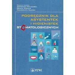 Podręcznik dla asystentek i higienistek stomatologicznych NOWY 2018 (opr. miękka)