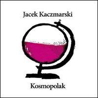 Pozostała muzyka rozrywkowa, KOSMOPOLAK (RE-EDYCJA) - Jacek Kaczmarski (Płyta CD)