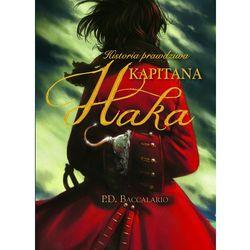 Pierdomenico Baccalario. Historia prawdziwa kapitana Haka. (opr. twarda)