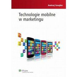 Technologie mobilne w marketingu [PRZEDSPRZEDAŻ] (opr. twarda)
