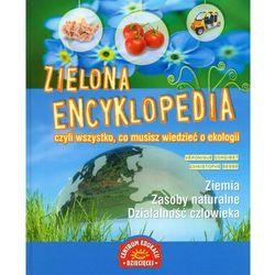 Zielona encyklopedia czyli wszystko, co musisz wiedzieć o ekologii (opr. twarda)