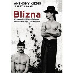 Blizna. Wstrząsająca biografia lidera zespołu Red Hot Chili Peppers - Kiedis Anthony,Sloman Larry - książka (opr. broszurowa)