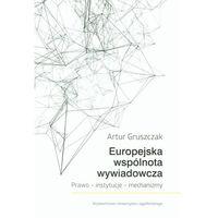 Politologia, Europejska wspólnota wywiadowcza Prawo Instytucje Mechanizmy (opr. miękka)