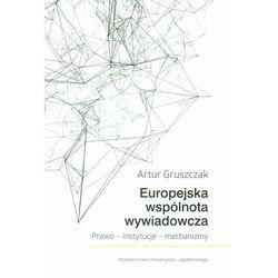 Europejska wspólnota wywiadowcza Prawo Instytucje Mechanizmy (opr. miękka)