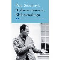 Literaturoznawstwo, DYSKURSYWIZOWANIE BIAŁOSZEWSKIEGO TOM 2 (opr. miękka)