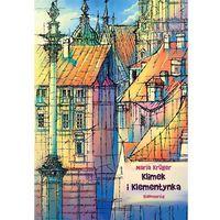 Książki dla dzieci, KLIMEK I KLEMENTYNKA - Wysyłka od 3,99 - porównuj ceny z wysyłką (opr. broszurowa)