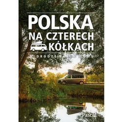 Polska na czterech kółkach - Praca zbiorowa (opr. broszurowa)