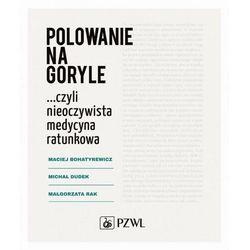 Polowanie na goryle… czyli nieoczywista medycyna ratunkowa - Michał Dudek - ebook
