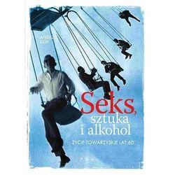 Seks, sztuka i alkohol.. Życie towarzyskie lat 60. - Klim Andrzej - książka
