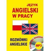 Książki do nauki języka, Język angielski w pracy. Rozmówki angielskie + CD (opr. miękka)
