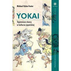 Yokai Tajemnicze stwory w kulturze japońskiej - (opr. miękka)