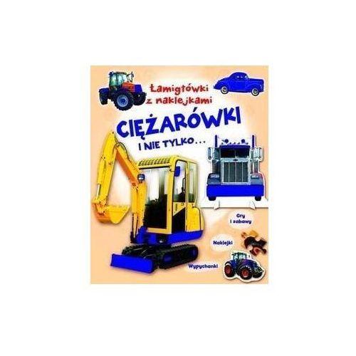 Książki dla dzieci, Łamigłówki z naklejkami Ciężarówki i nie tylko... (opr. broszurowa)