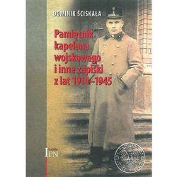 Pamiętnik kapelana wojskowego i inne zapiski z lat 1914-1945 - dominik ściskała (opr. twarda)