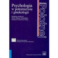 Książki o zdrowiu, medycynie i urodzie, Psychologia w po?o?nictwie i ginekologii (opr. miękka)