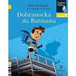 Czytam sobie. Dobranocka dla Batmana - Marceli Szpak - książka