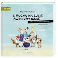 Książki dla dzieci, Z muchą na luzie ćwiczymy buzie, czyli zabawy logopedyczne dla dzieci (opr. twarda)