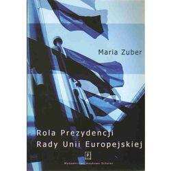 Rola Prezydencji Rady Europejskiej (opr. miękka)