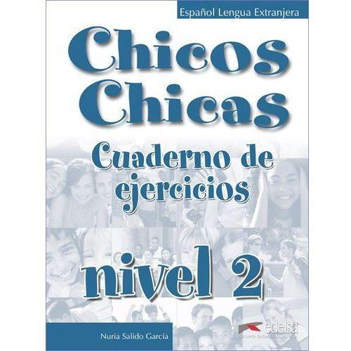Książki do nauki języka, Chicos Chicas 2 ejercicios (opr. miękka)