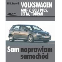 Książki o motoryzacji, Volkswagen Golf V, Golf Plus, Jetta, Touran (opr. broszurowa)