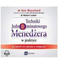 Audiobooki, Techniki jednominutowego menedżera w praktyce. Jak zmienić trzy tajemnice w umiejętności (audiobook CD) - Ken Blanchard