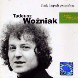 Tadeusz Woźniak - Złota Kolekcja - Smak i zapach pomarańczy
