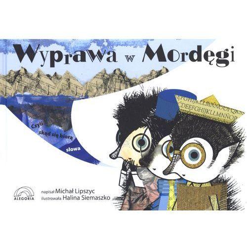 Książki dla dzieci, Wyprawa w Mordęgi czyli skąd się biorą słowa (opr. twarda)