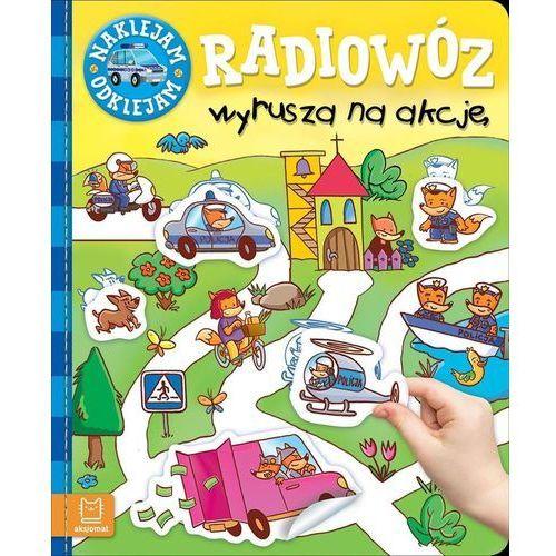 Książki dla dzieci, Naklejam - odklejam. Radiowóz wyrusza na akcję - Praca zbiorowa (opr. broszurowa)
