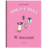 Książki dla dzieci, Poka i Mina. W muzeum (opr. twarda)