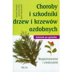 Choroby i szkodniki drzew i krzewów ozdobnych (opr. twarda)
