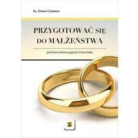 Książki religijne, Przygotować się do małżeństwa - ks. Arturo Cattaneo (opr. broszurowa)