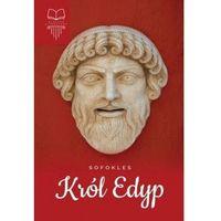 Literatura młodzieżowa, Król edyp. lektura z opracowaniem - sofokles (opr. broszurowa)