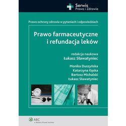 Prawo farmaceutyczne i refundacja leków. Prawo ochrony zdrowia w pytaniach i odpowiedziach