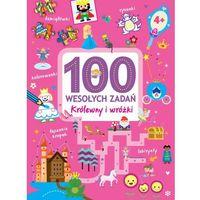 Książki dla dzieci, 100 wesołych zadań. Królewny i wróżki (opr. broszurowa)
