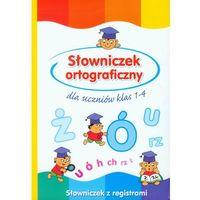 Książki dla dzieci, Słowniczek ortograficzny dla uczniów klas 1-4 (opr. kartonowa)