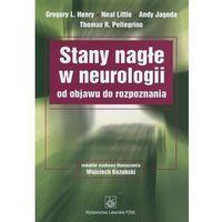Książki medyczne, Stany nagłe w neurologii od objawu do rozpoznania (opr. miękka)