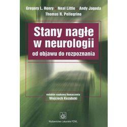 Stany nagłe w neurologii od objawu do rozpoznania (opr. miękka)