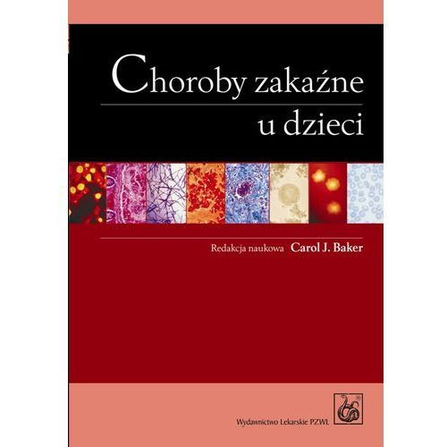 Książki medyczne, Choroby zakaźne u dzieci - DODATKOWO 10% RABATU i WYSYŁKA 24H! (opr. miękka)